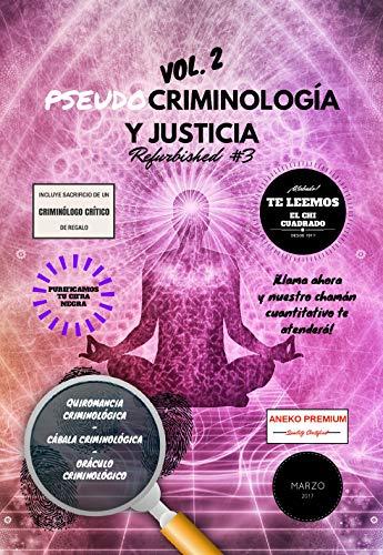 Criminología y Justicia: Monográfico sobre el estado actual de la Criminología en España (Criminología y Justicia Refurbished nº 9)