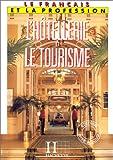 Le Français de l'hôtellerie et du tourisme - Livre de l'élève