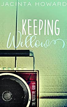 Keeping Willow (The Prototype Book 3) by [Jacinta Howard]