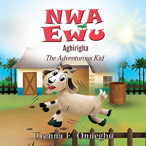Nwa Ewu Aghịrịgha: The Adventurous Kid (Igbo Edition)