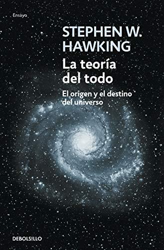 La teoría del todo: El origen y el destino del universo (