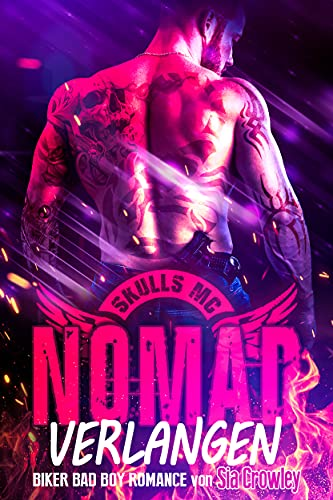 Skulls MC - Nomad - Verlangen: Biker Bad Boy Romance