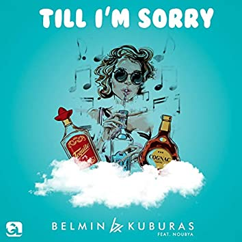 Till I'm Sorry (feat. Noubya)