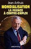 Mondialisation - La France à contre-emploi (Sciences Humaines et Essais) - Format Kindle - 9782702145616 - 10,99 €