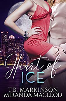 Heart of Ice by [T.B.  Markinson, Miranda MacLeod]