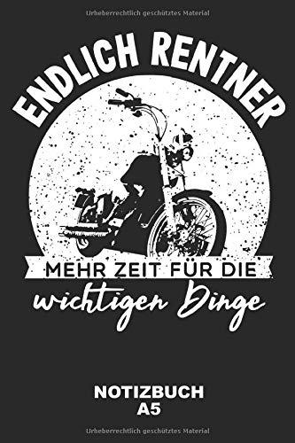 Endlich Rentner - Mehr Zeit für die wichtigen Dinge: Rentner Motorrad Notizbuch, Planer, Tagebuch, A5 Kariert