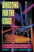 Directing for the Stage: A Workshop Guide of 42 Creative Training Exercises and Projects