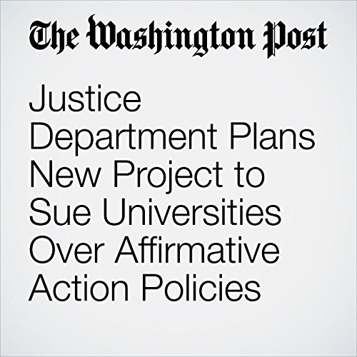 Justice Department Plans New Project to Sue Universities Over Affirmative Action Policies copertina