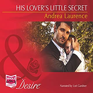 His Lover's Little Secret                   By:                                                                                                                                 Andrea Laurence                               Narrated by:                                                                                                                                 Lori Gardner                      Length: 4 hrs and 53 mins     2 ratings     Overall 4.5