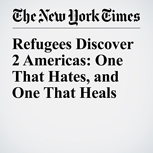 『Refugees Discover 2 Americas: One That Hates, and One That Heals』のカバーアート