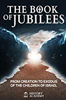 The Book of Jubilees: From Creation to Exodus of the Children of Israel