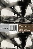 Motherless Brooklyn: Roman (Trojanische Pferde) - Jonathan Lethem