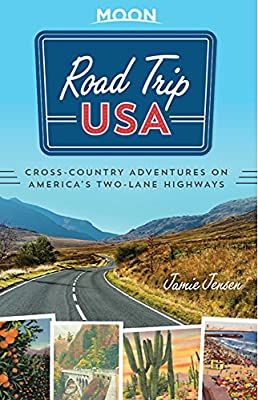 Road Trip USA: Cross-Country Adventures on America's Two-Lane Highways by Moon Travel