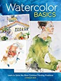 Watercolor Basics: Learn To Solve The Most Common Painting Problems (English Edition)...