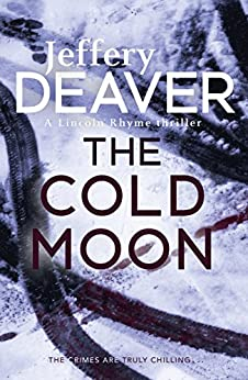The Cold Moon: Lincoln Rhyme Book 7 by [Jeffery Deaver]