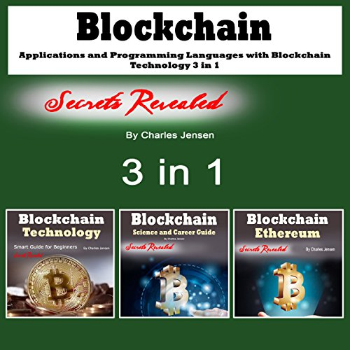 Blockchain: Applications and Programming Languages with Blockchain Technology: 3 in 1 audiobook cover art