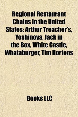 Regional restaurant chains in the United States: Arthur Treacher's, Yoshinoya, Jack in the Box, Whataburger, White Castle, Tim Hortons