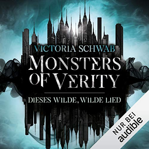 Dieses wilde, wilde Lied: Monsters of Verity 1