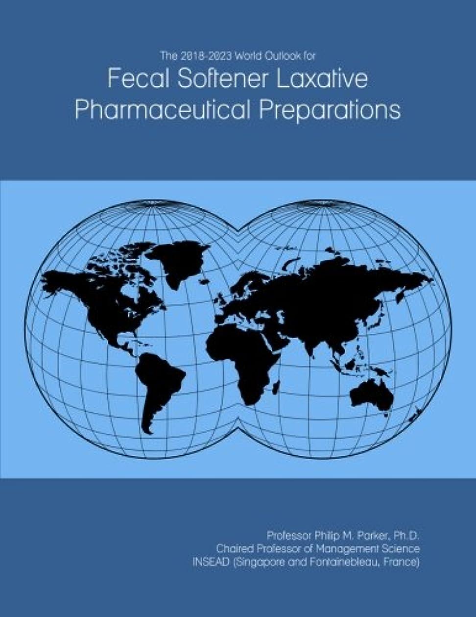 ふくろう貫通する変成器The 2018-2023 World Outlook for Fecal Softener Laxative Pharmaceutical Preparations