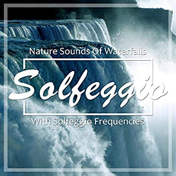 Solfeggio (Nature Sounds Of Waterfall With Solfeggio Frequencies)