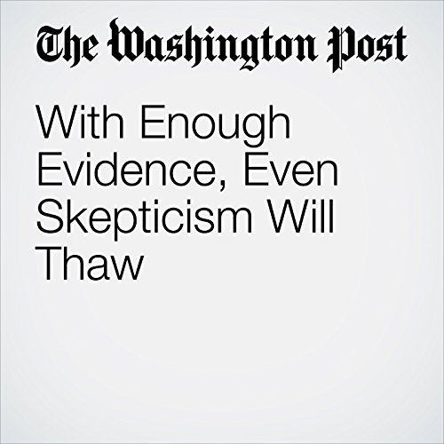 With Enough Evidence, Even Skepticism Will Thaw copertina