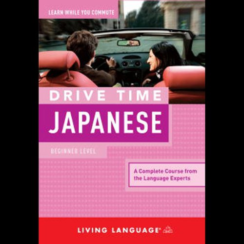 Drive Time Japanese     Beginner Level              By:                                                                                                                                 Living Language                               Narrated by:                                                                                                                                 Living Language                      Length: 4 hrs and 32 mins     19 ratings     Overall 4.1