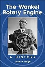 Wankel Rotary Engine: A History by John B. Hege (2002-01-16)