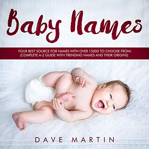 Baby Names: Your Best Source for Names with over 15000 to Choose From!  audiobook cover art