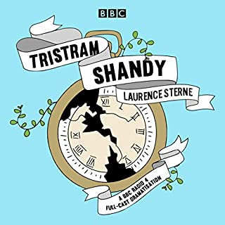 Tristram Shandy     A BBC Radio 4 Full-Cast Dramatisation              By:                                                                                                                                 Laurence Sterne                               Narrated by:                                                                                                                                 full cast,                                                                                        Julia Ford,                                                                                        Paul Ritter,                   and others                 Length: 3 hrs and 4 mins     2 ratings     Overall 4.5