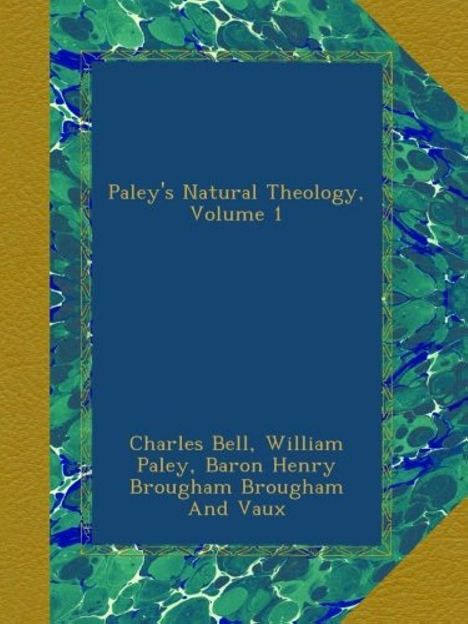 Paley's Natural Theology, Volume 1