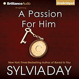 A Passion for Him     Georgian, Book 3              By:                                                                                                                                 Sylvia Day                               Narrated by:                                                                                                                                 Justine Eyre                      Length: 8 hrs and 5 mins     551 ratings     Overall 4.1