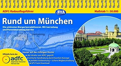 ADFC-Radausflugsführer Rund um München 1:50.000 praktische Spiralbindung, reiß- und wetterfest, GPS-Tracks Download: Die schönsten Biergartenradeltouren. Mit Isarradweg und Panoramaradweg Isar-Inn
