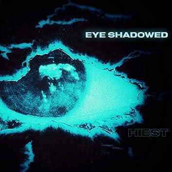 Eye Shadowed