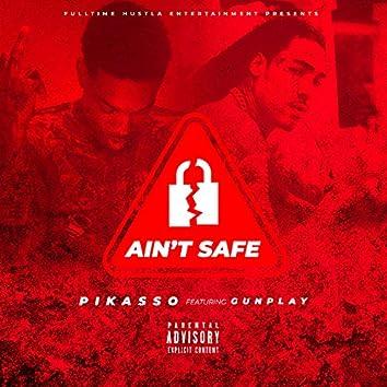 Ain't Safe
