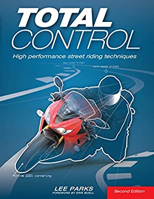 Total Control:High Performance Street Riding Techniques, 2nd Edition from Motorbooks