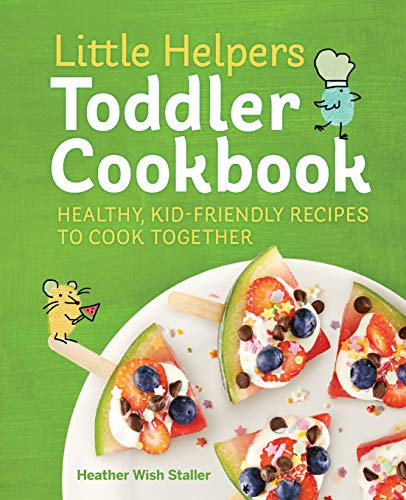 Image of Little Helpers Toddler Cookbook: Healthy, Kid-Friendly Recipes to Cook Together