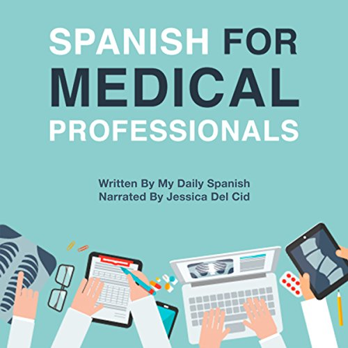 Spanish for Medical Professionals: Essential Spanish Terms and Phrases for Healthcare Providers audiobook cover art