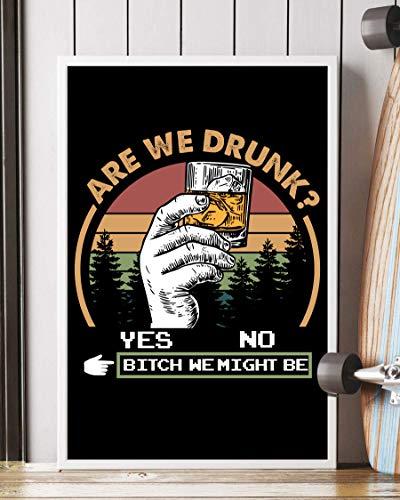 NUCOVASUTEE Póster divertido de Are We Drunk We Might Be (30,48 x 45,72 cm)