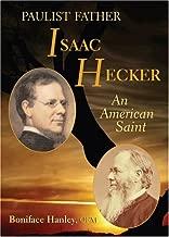 Paulist Father Isaac Hecker: An American Saint