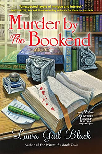 Murder by the Bookend (An Antique Bookshop Mystery Book 2) by [Laura Gail Black]