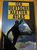 Der Deutsche Kletteratlas. Alle Felsgebiete Deutschlands - Richard: Goedeke