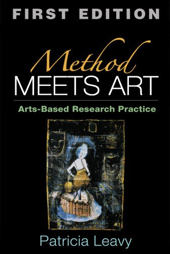 Method Meets Art, First Edition: Arts-Based Research...