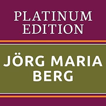 Jörg Maria Berg - Platinum Edition (The Greatest Hits Ever!)