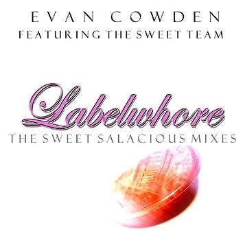 Labelwhore/Money Makes the World Go 'round (The Sweet Salacious Mixes)