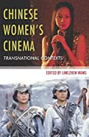 Chinese Women's Cinema: Transnational Contexts (Film and Culture)