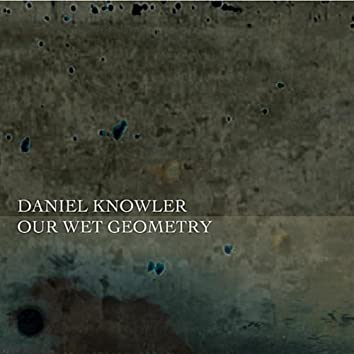 Our Wet Geometry