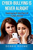 Cyber-Bullying is Never Alright: Dealing with the pain of cyber-abuse