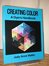 Creating Color: A Dyer's Handbook