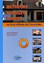 Acheter, vendre, louer - Les bons réflexes de l'immobilier de Sophie Bettini