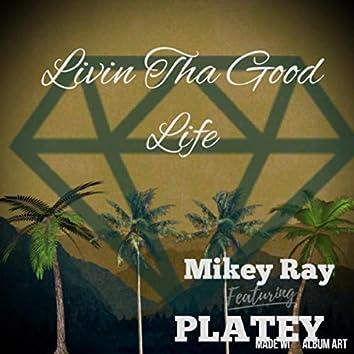 Livin Tha Good Life